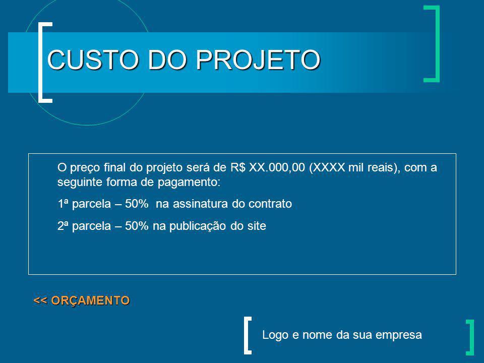 Logo e nome da sua empresa PRAZO DE ENTREGA Serão necessários X dias úteis para a conclusão do projeto, incluindo a publicação na internet. Este prazo