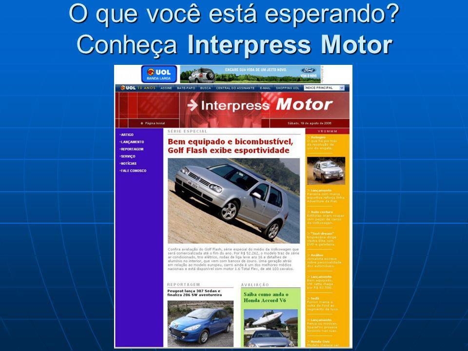 O que você está esperando? Conheça Interpress Motor