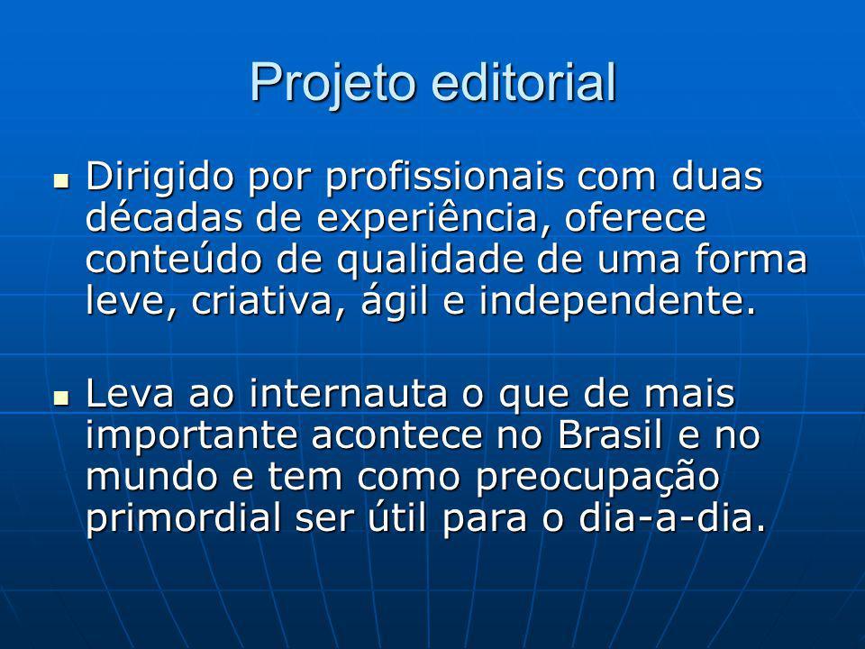 Projeto editorial Dirigido por profissionais com duas décadas de experiência, oferece conteúdo de qualidade de uma forma leve, criativa, ágil e independente.