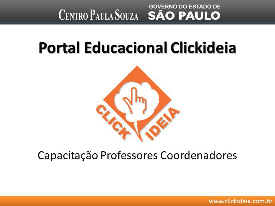 www.clickideia.com.br Portal Educacional Clickideia Capacitação Professores Coordenadores