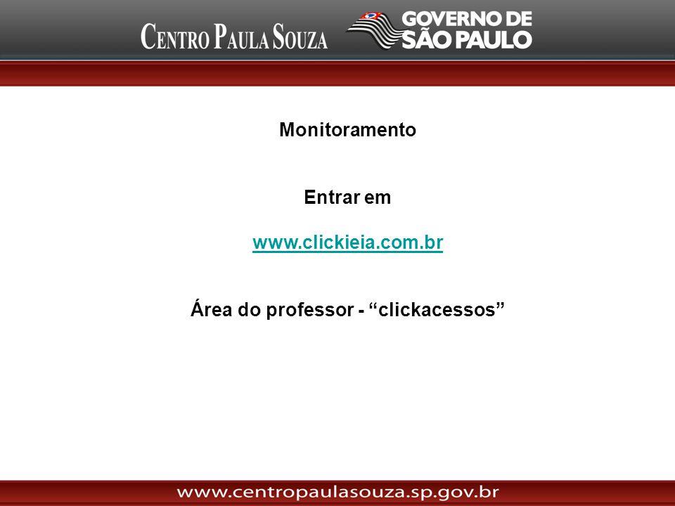 Monitoramento Entrar em www.clickieia.com.br Área do professor - clickacessos