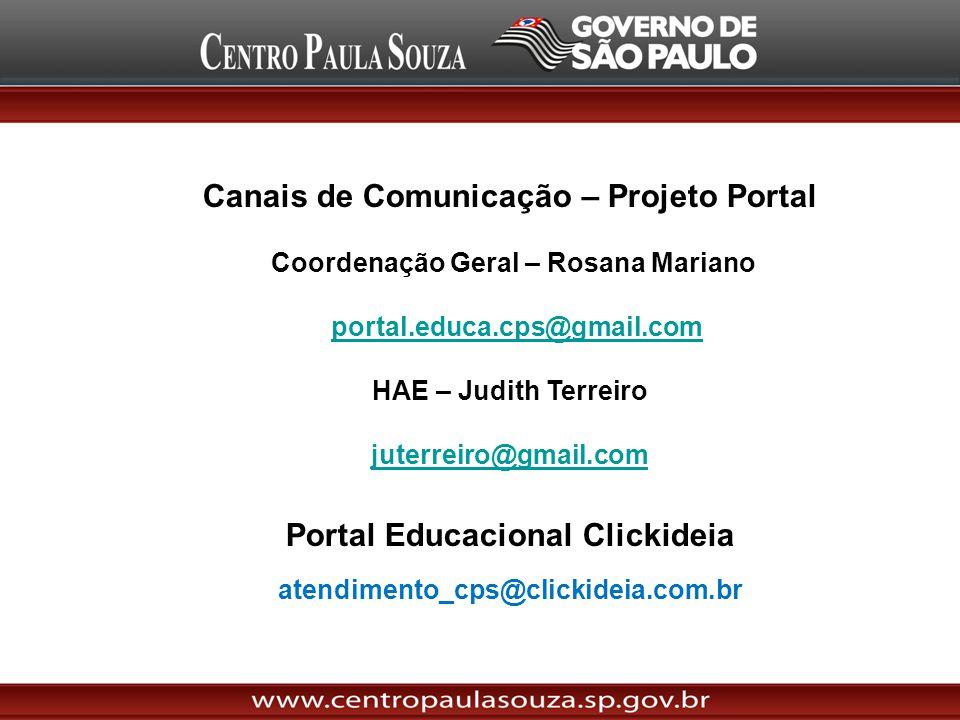 Canais de Comunicação – Projeto Portal Coordenação Geral – Rosana Mariano portal.educa.cps@gmail.com HAE – Judith Terreiro juterreiro@gmail.com Portal