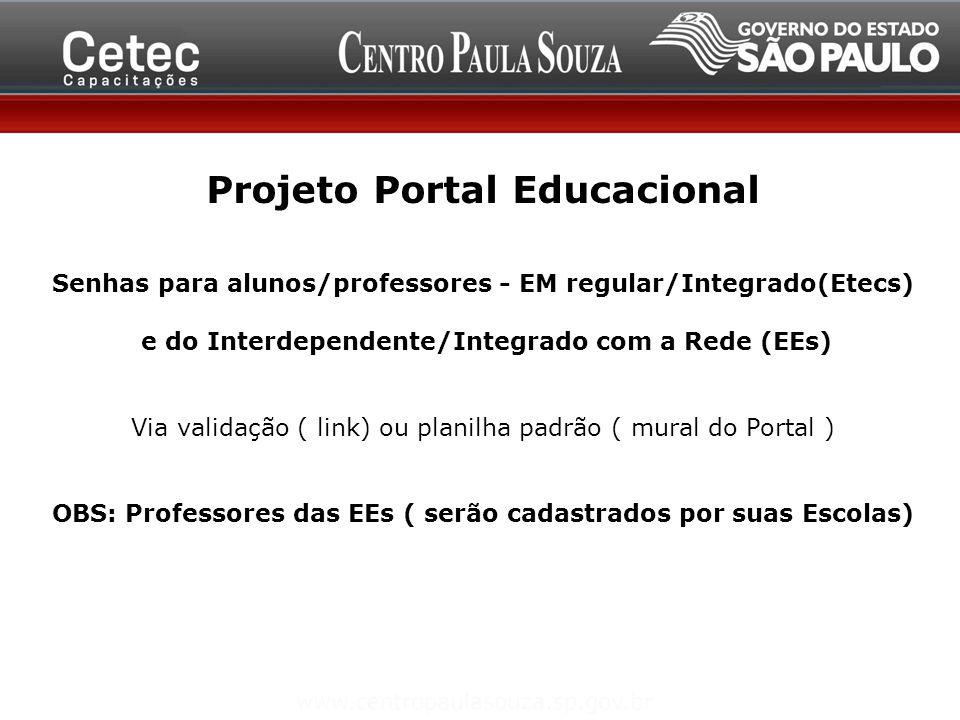 Projeto Portal Educacional Senhas para alunos/professores - EM regular/Integrado(Etecs) e do Interdependente/Integrado com a Rede (EEs) Via validação