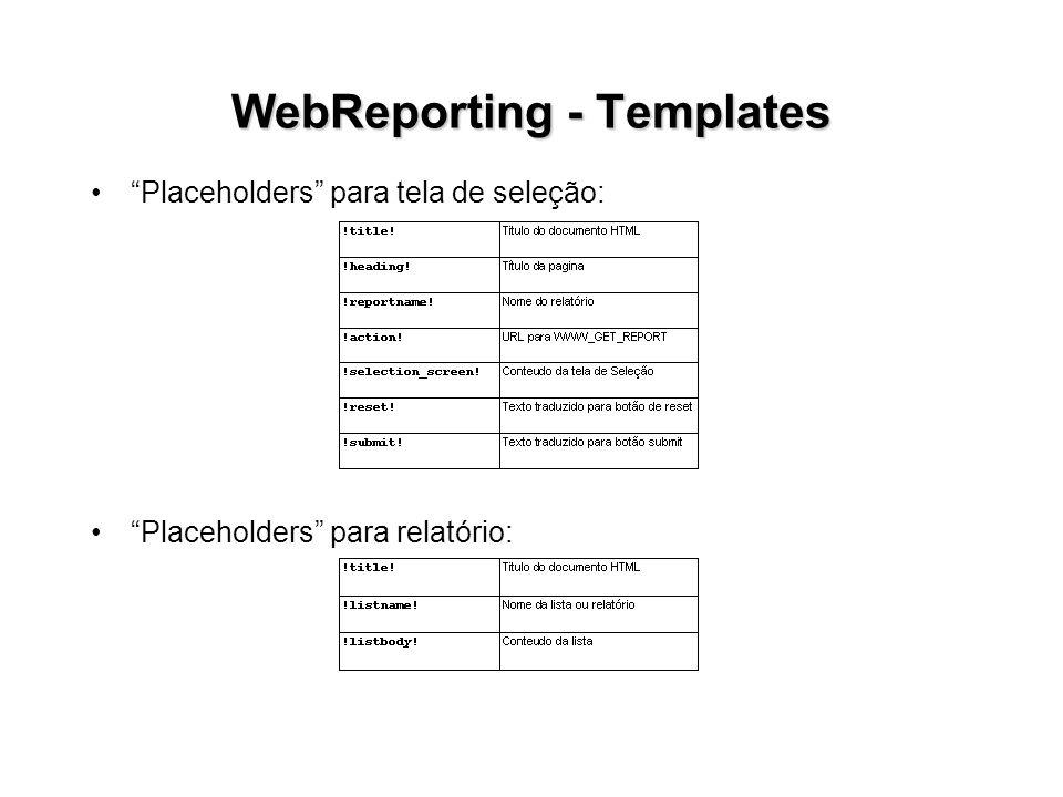 WebReporting - Templates Placeholders para tela de seleção: Placeholders para relatório: