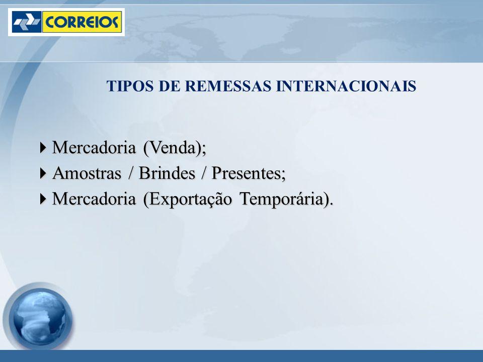 Mercadoria (Venda); Mercadoria (Venda); Amostras / Brindes / Presentes; Amostras / Brindes / Presentes; Mercadoria (Exportação Temporária).