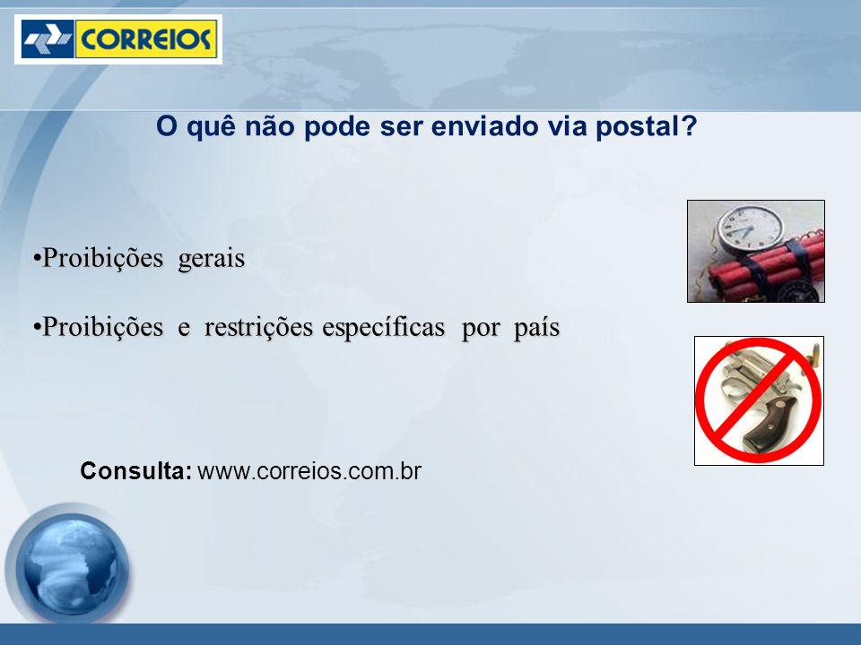 Consulta: www.correios.com.br O quê não pode ser enviado via postal.