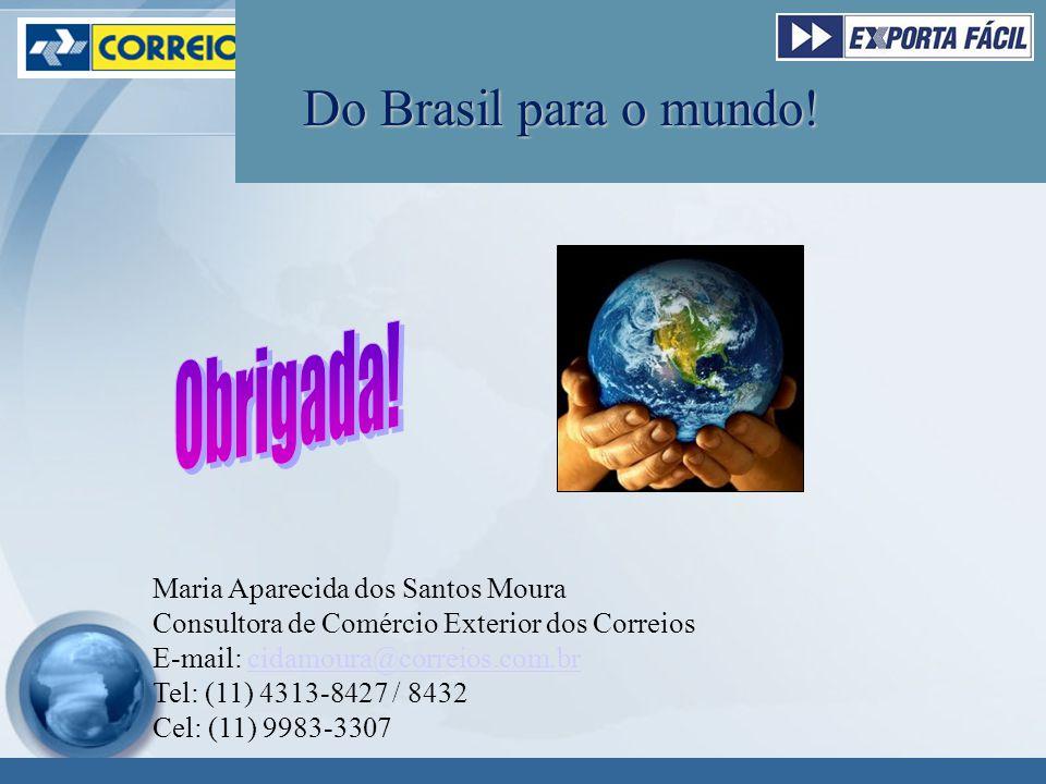 Do Brasil para o mundo.