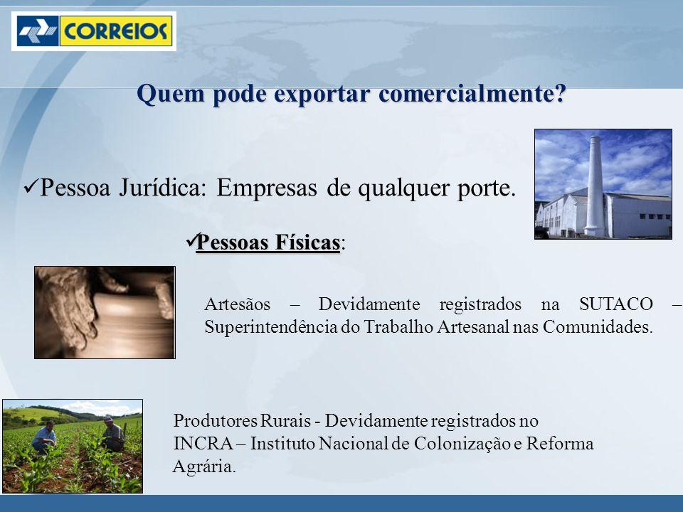 Quem pode exportar comercialmente.Pessoa Jurídica: Empresas de qualquer porte.