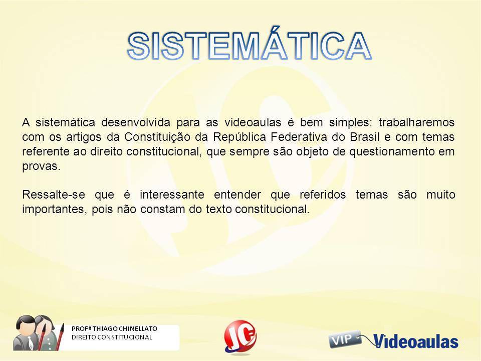 A sistemática desenvolvida para as videoaulas é bem simples: trabalharemos com os artigos da Constituição da República Federativa do Brasil e com temas referente ao direito constitucional, que sempre são objeto de questionamento em provas.