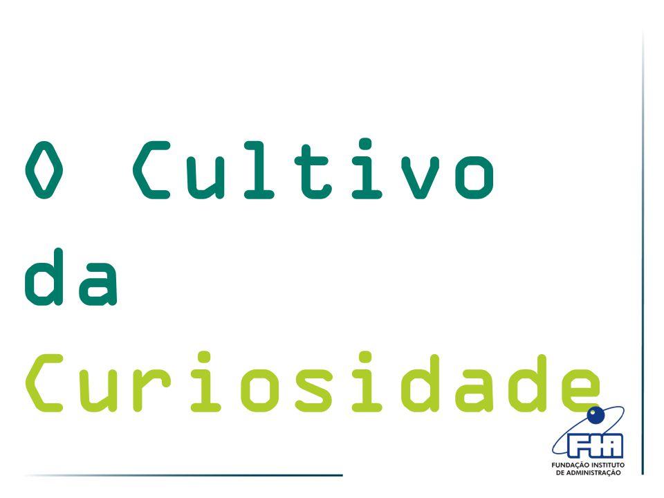 O Cultivo da Curiosidade