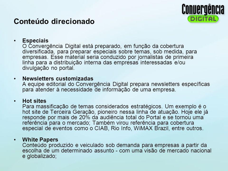 Conteúdo direcionado Especiais O Convergência Digital está preparado, em função da cobertura diversificada, para preparar especiais sobre temas, sob m