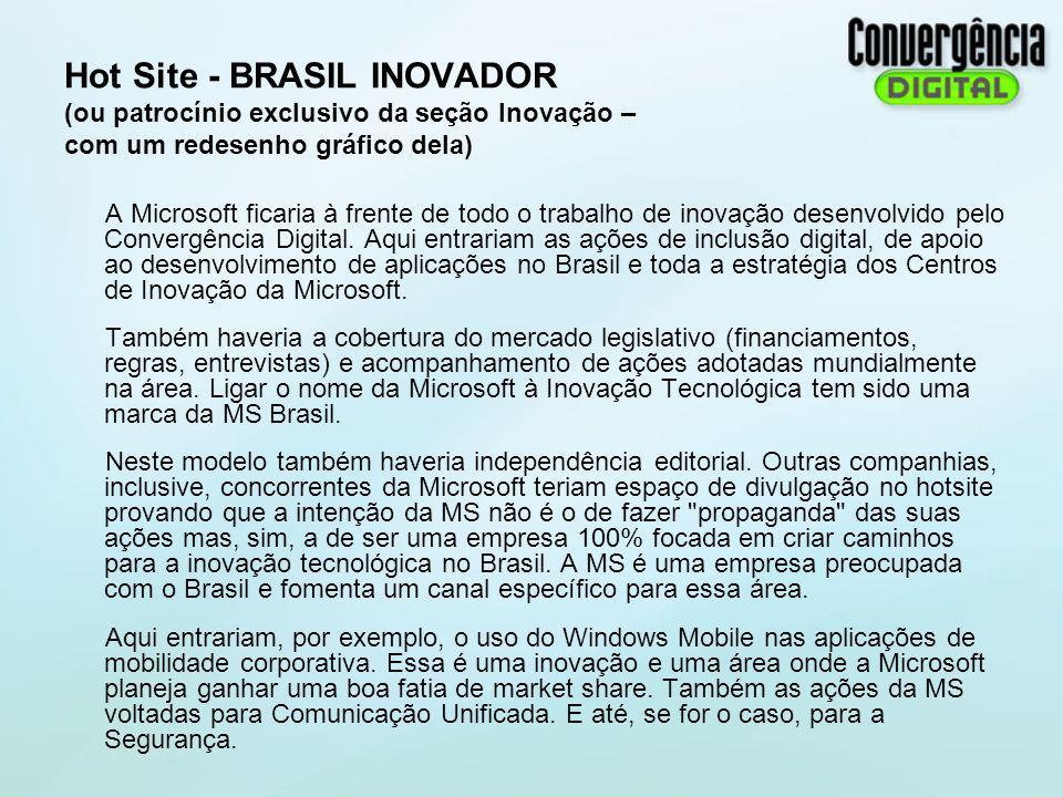 Hot Site - BRASIL INOVADOR (ou patrocínio exclusivo da seção Inovação – com um redesenho gráfico dela) A Microsoft ficaria à frente de todo o trabalho