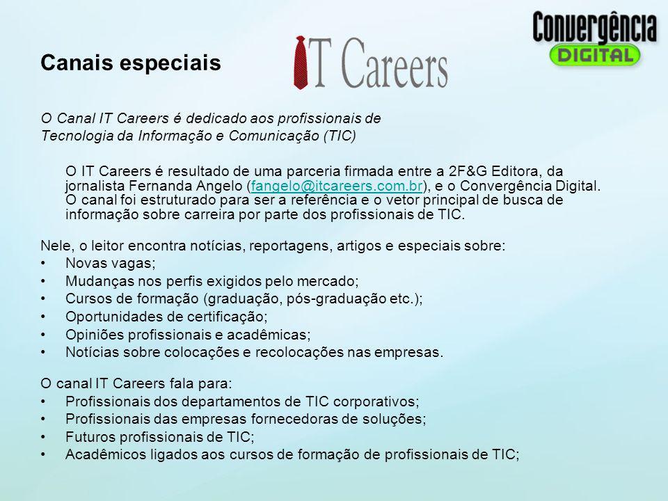 Canais especiais O Canal IT Careers é dedicado aos profissionais de Tecnologia da Informação e Comunicação (TIC) O IT Careers é resultado de uma parce