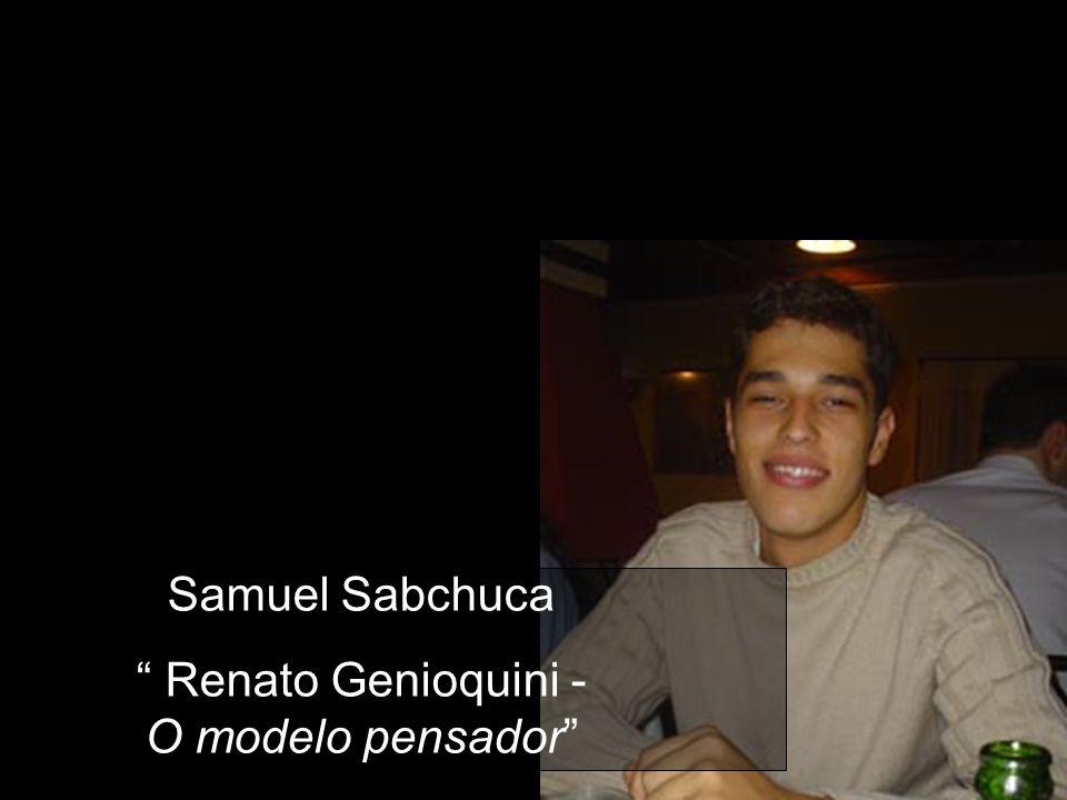 Samuel Sabchuca Renato Genioquini - O modelo pensador
