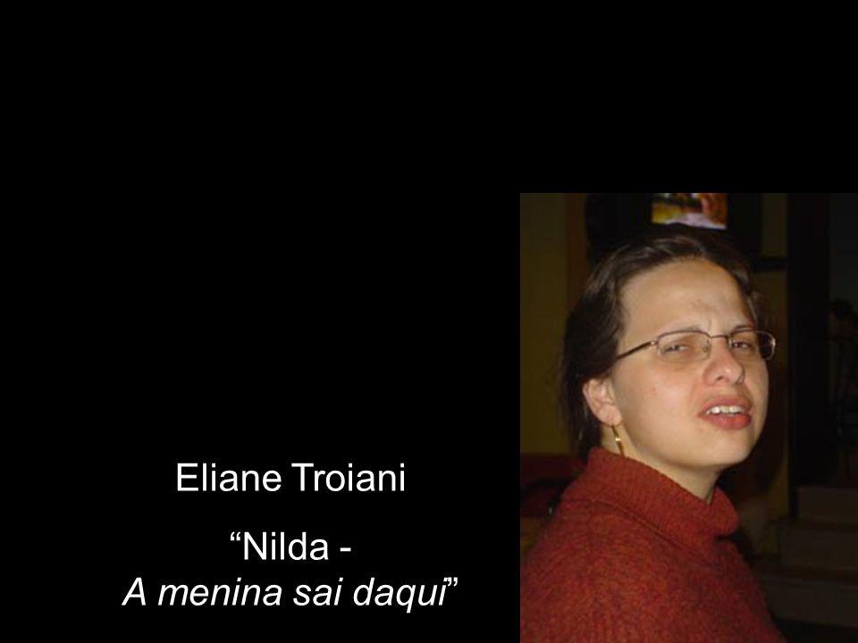 Eliane Troiani Nilda - A menina sai daqui