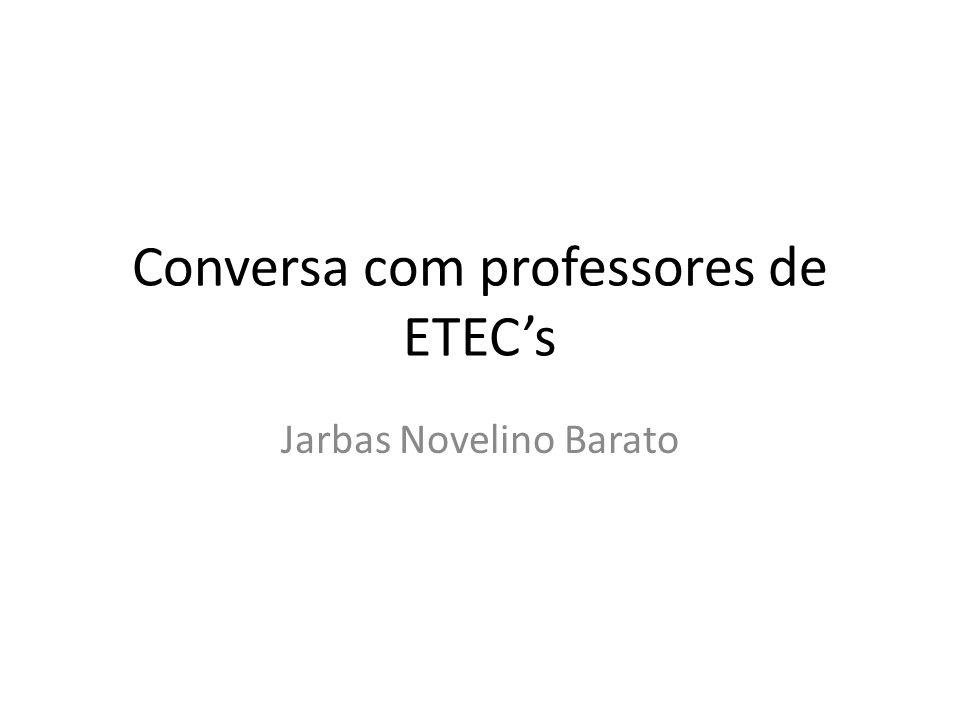 Conversa com professores de ETECs Jarbas Novelino Barato