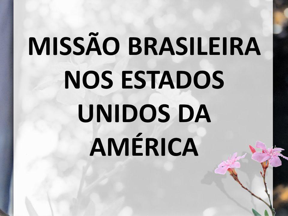 MISSÃO BRASILEIRA NOS ESTADOS UNIDOS DA AMÉRICA