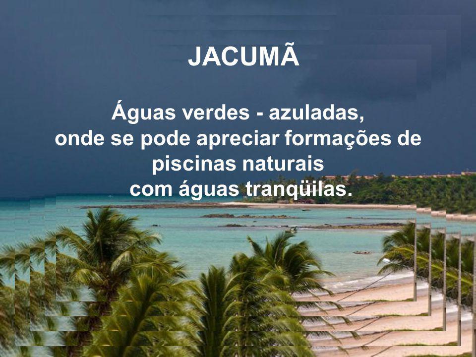 Águas verdes - azuladas, onde se pode apreciar formações de piscinas naturais com águas tranqüilas.