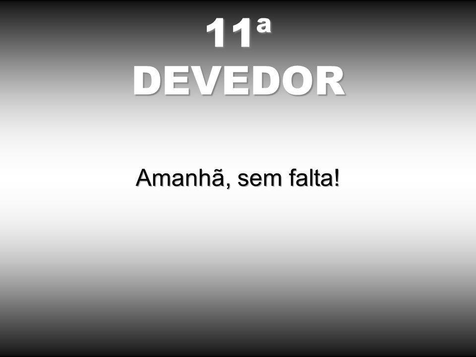 11ªDEVEDOR