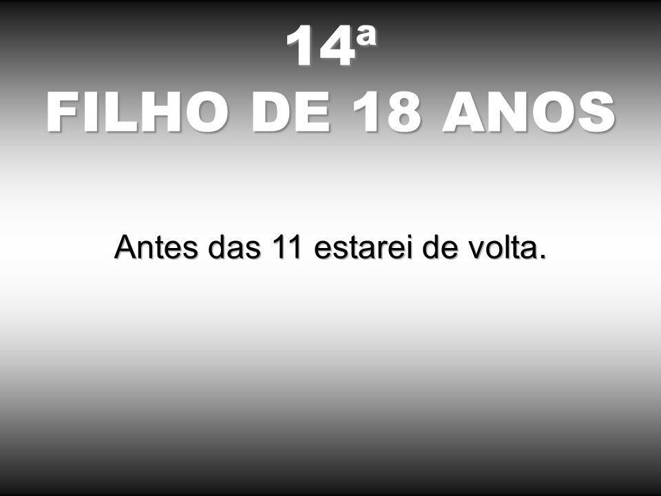 14ª FILHO DE 18 ANOS