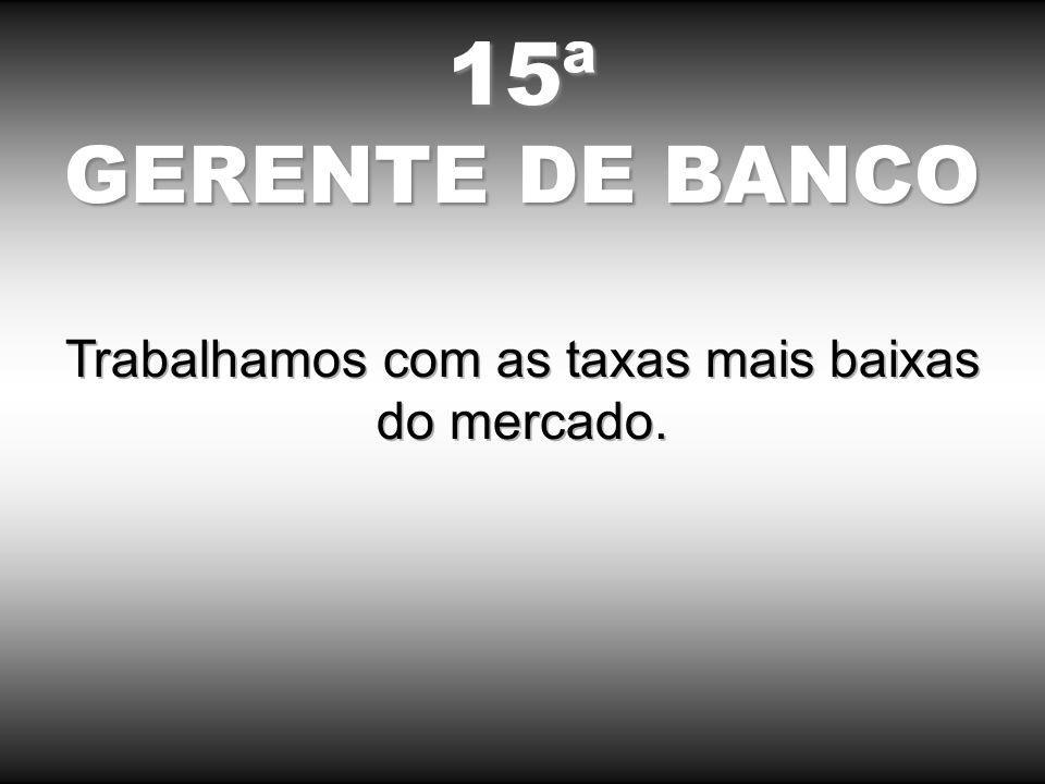 15ª GERENTE DE BANCO
