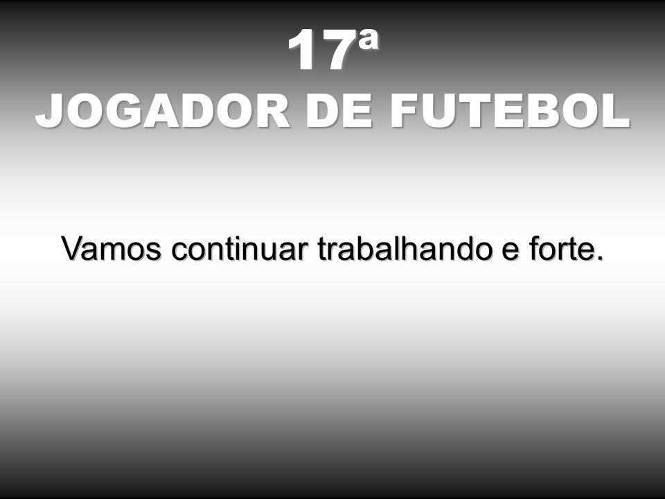 17ª JOGADOR DE FUTEBOL