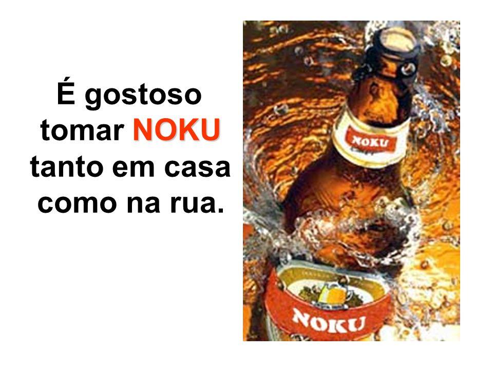 NOKU NOKU Agora podemos imaginar tomando NOKU, NOKU lhe dará vantagens como nenhuma outra cerveja.