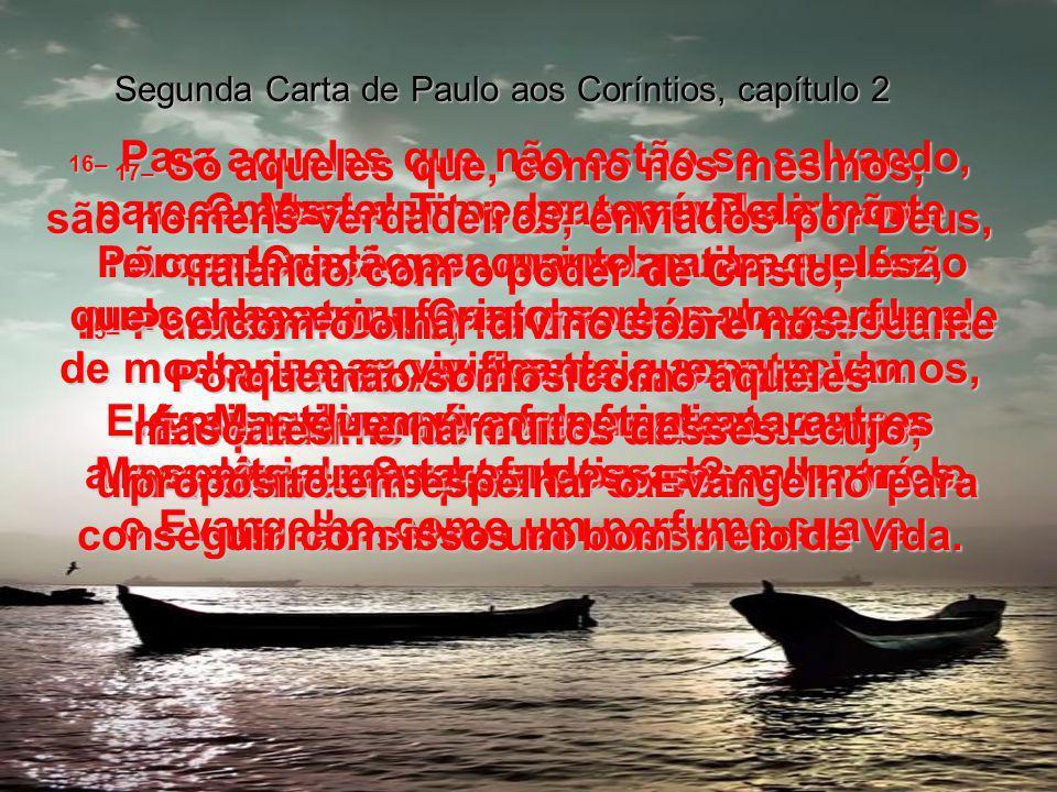 Segunda Carta de Paulo aos Coríntios, capítulo 2 1– NÃO , disse eu para mim mesmo, não o farei.