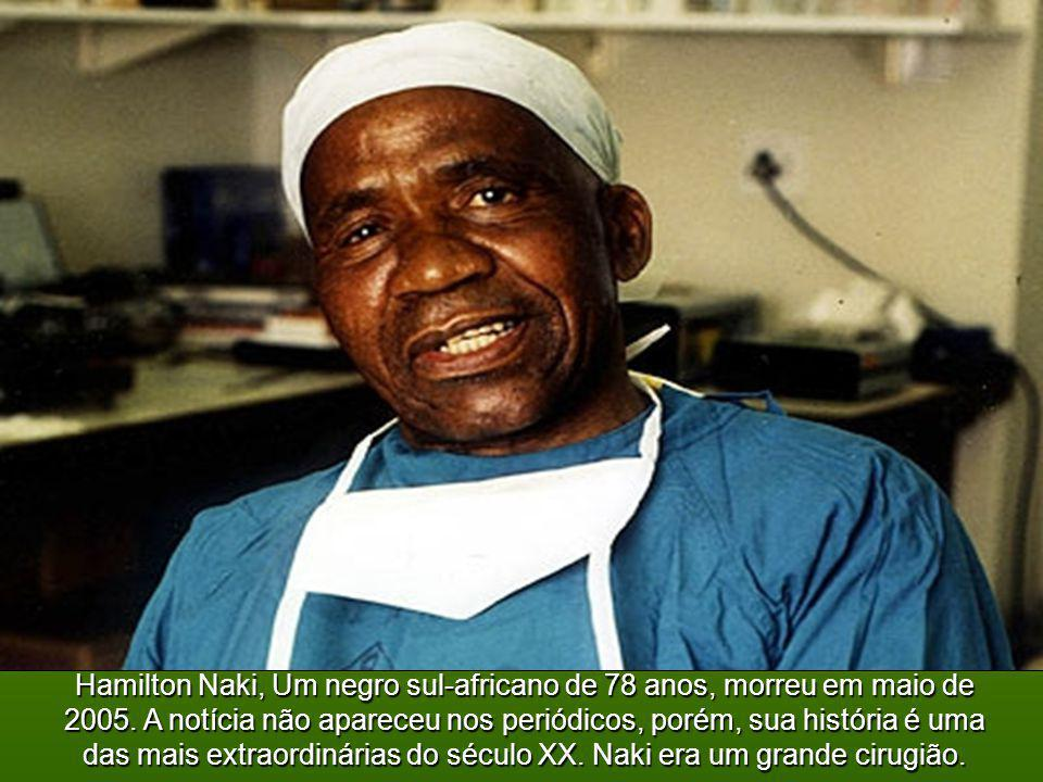 Hamilton Naki, Um negro sul-africano de 78 anos, morreu em maio de 2005.