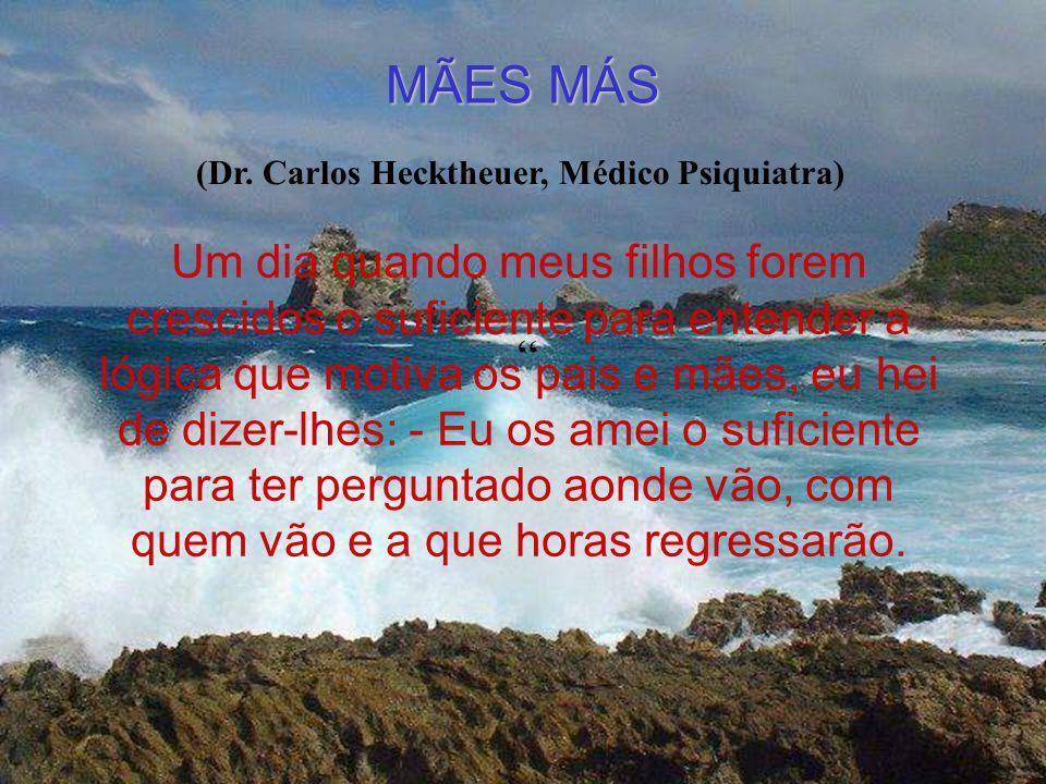 MÃES MÁS (Dr.
