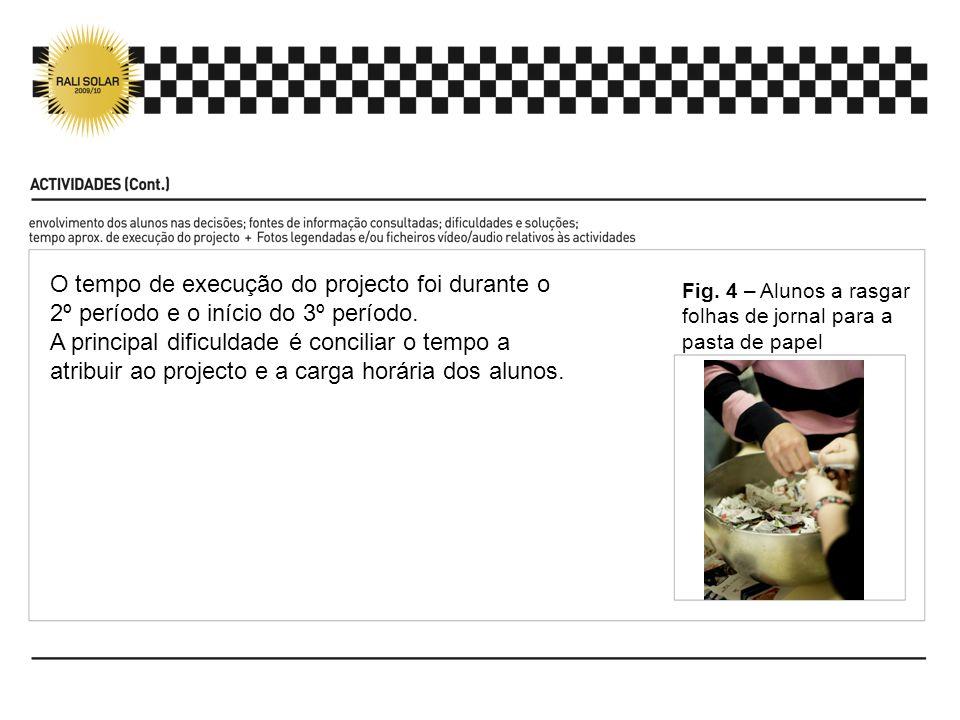 O tempo de execução do projecto foi durante o 2º período e o início do 3º período.