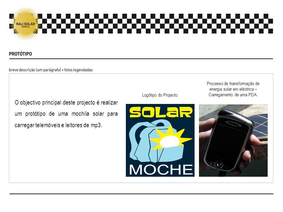 O objectivo principal deste projecto é realizar um protótipo de uma mochila solar para carregar telemóveis e leitores de mp3. Logótipo do Projecto. Pr