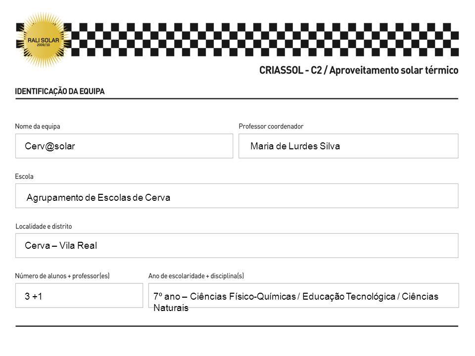 Maria de Lurdes Silva Agrupamento de Escolas de Cerva Cerva – Vila Real 7º ano – Ciências Físico-Químicas / Educação Tecnológica / Ciências Naturais C