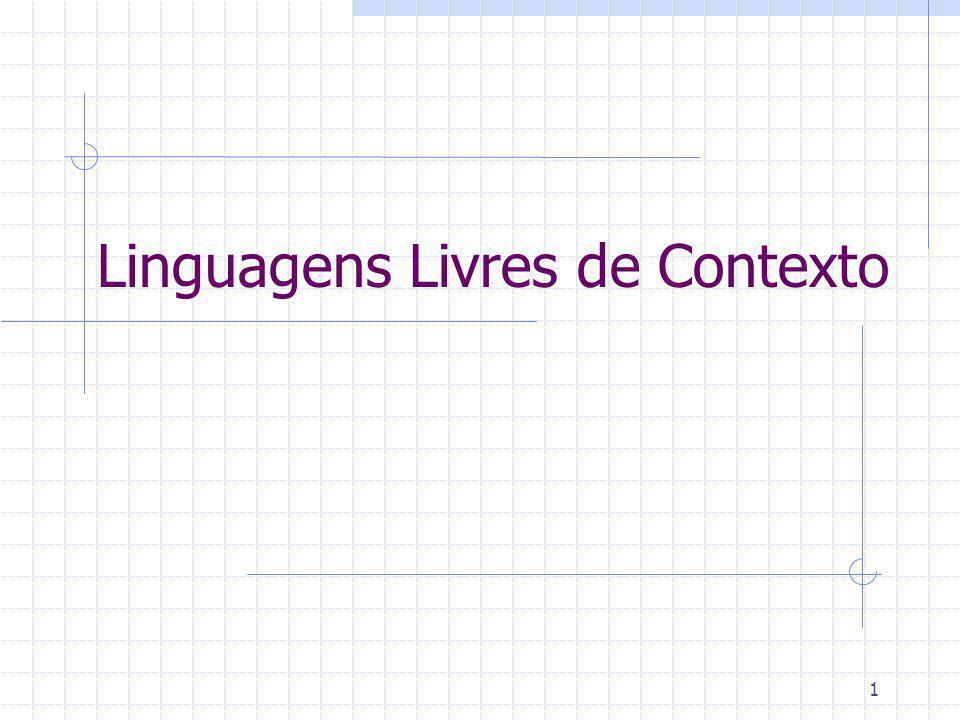 1 Linguagens Livres de Contexto
