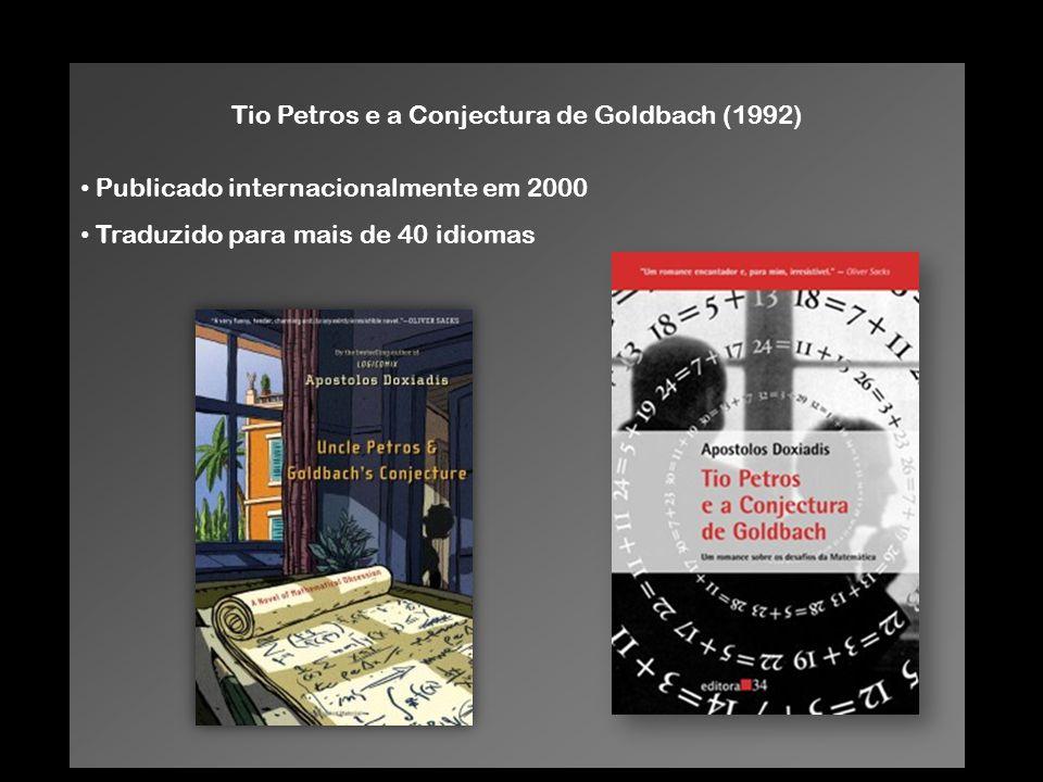 Tio Petros e a Conjectura de Goldbach (1992) Publicado internacionalmente em 2000 Traduzido para mais de 40 idiomas