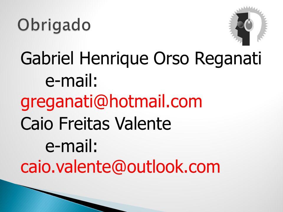 Gabriel Henrique Orso Reganati e-mail: greganati@hotmail.com Caio Freitas Valente e-mail: caio.valente@outlook.com