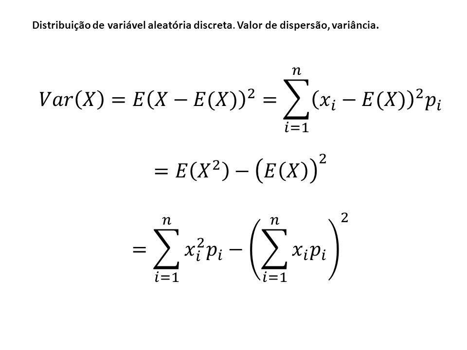 Variância: Variância: É o valor esperado da v.a.