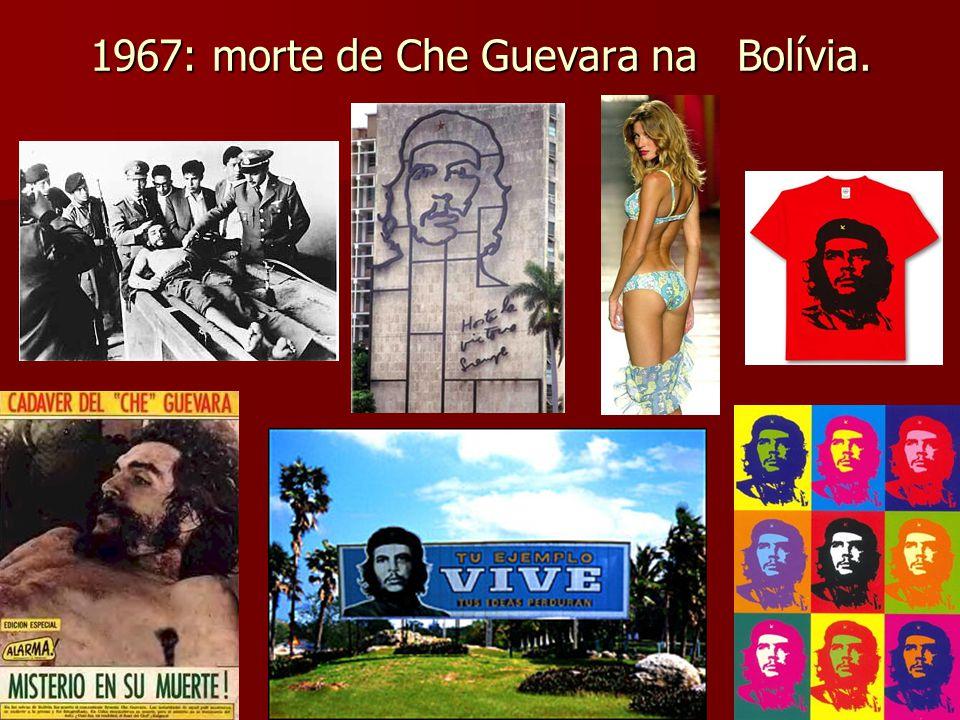 1967: morte de Che Guevara na Bolívia.