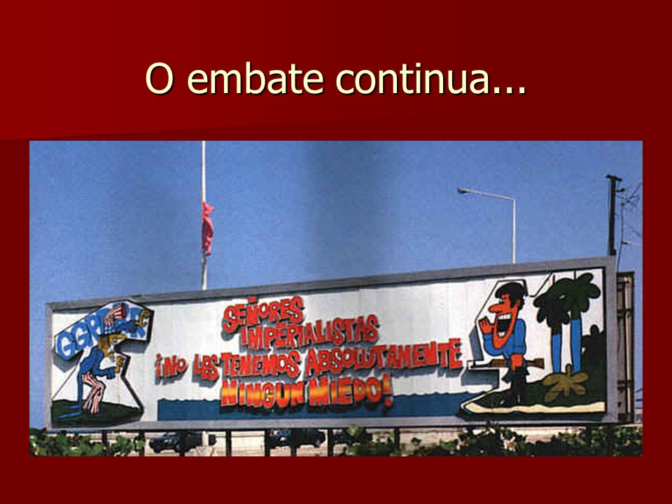 O embate continua...