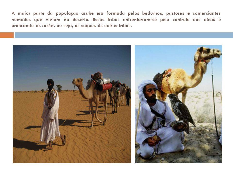 A maior parte da população árabe era formada pelos beduínos, pastores e comerciantes nômades que viviam no deserto. Essas tribos enfrentavam-se pelo c