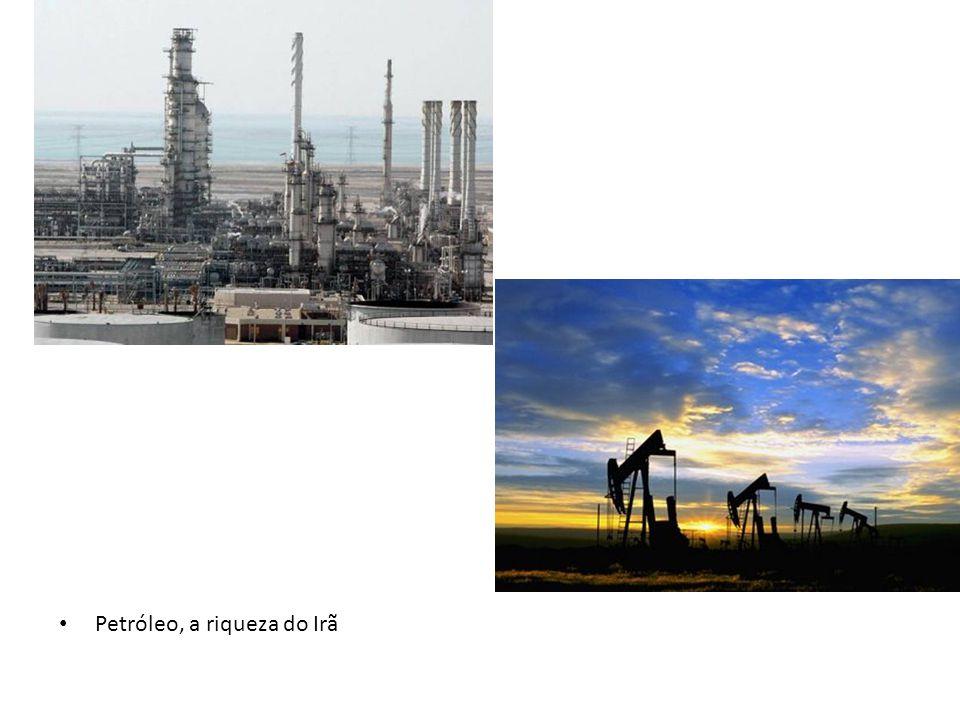 Petróleo, a riqueza do Irã