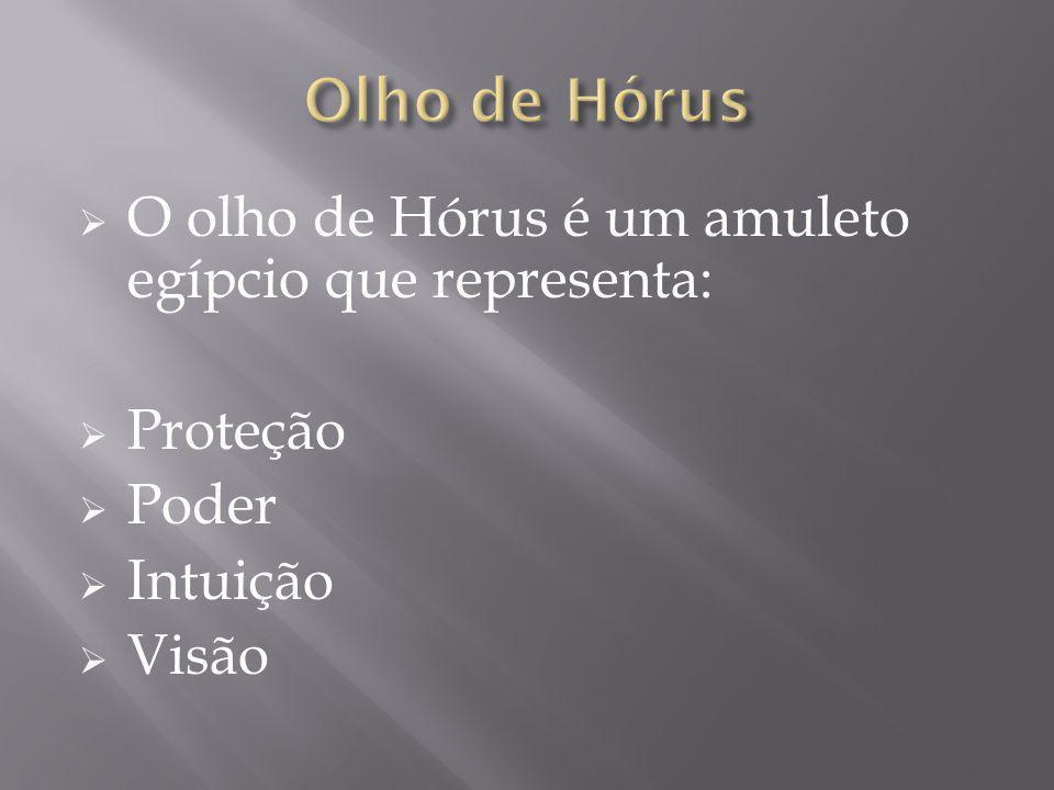 O olho de Hórus é um amuleto egípcio que representa: Proteção Poder Intuição Visão