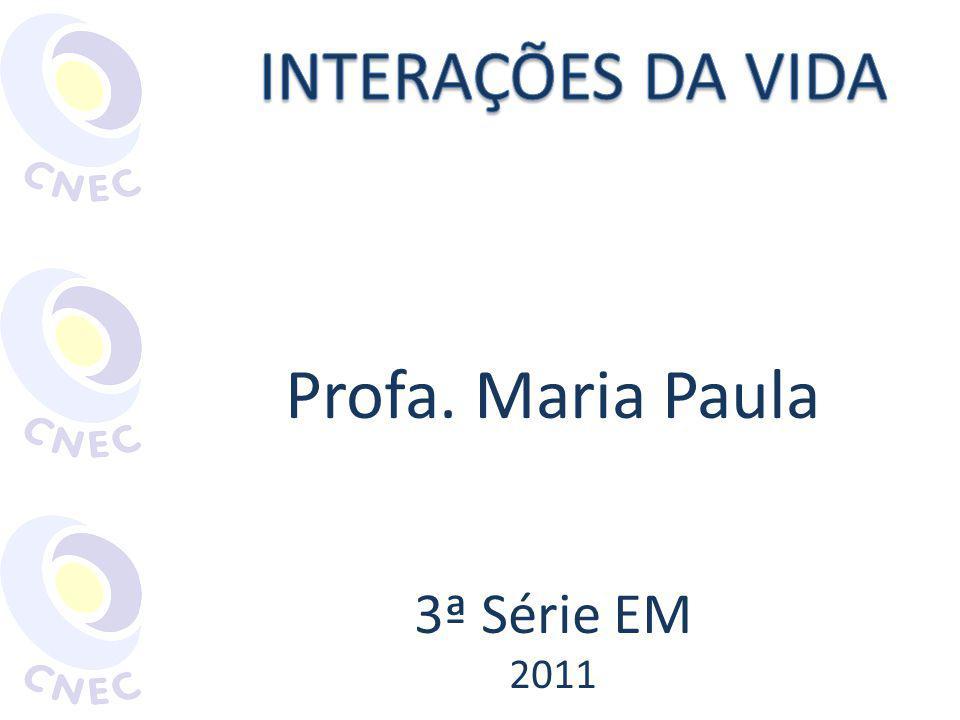 Profa. Maria Paula 3ª Série EM 2011