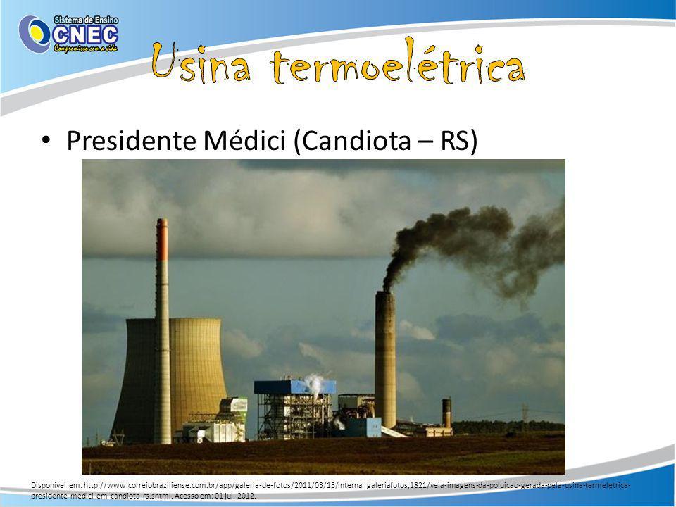 Presidente Médici (Candiota – RS) Disponível em: http://www.correiobraziliense.com.br/app/galeria-de-fotos/2011/03/15/interna_galeriafotos,1821/veja-imagens-da-poluicao-gerada-pela-usina-termeletrica- presidente-medici-em-candiota-rs.shtml.
