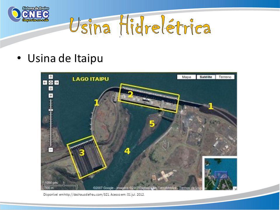 Usina de Itaipu Disponível emhttp://dashausdiefrau.com/321. Acesso em: 01 jul. 2012.