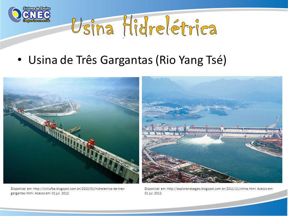 Usina de Três Gargantas (Rio Yang Tsé) Disponível em: http://civilufba.blogspot.com.br/2010/01/hidreletrica-de-tres- gargantas.html. Acesso em: 01 jul