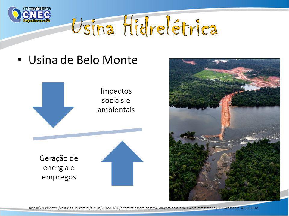 Usina de Belo Monte Disponível em: http://noticias.uol.com.br/album/2012/04/18/altamira-espera-desenvolvimento-com-belo-monte.htm#fotoNav=25. Acesso e