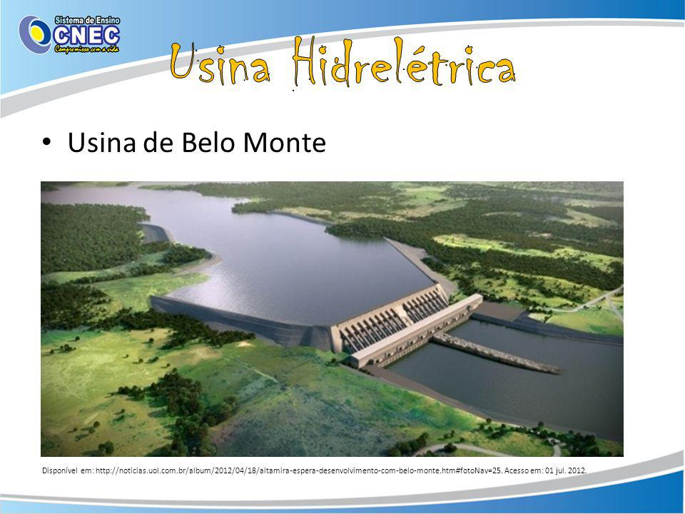 Usina de Belo Monte Disponível em: http://noticias.uol.com.br/album/2012/04/18/altamira-espera-desenvolvimento-com-belo-monte.htm#fotoNav=25.