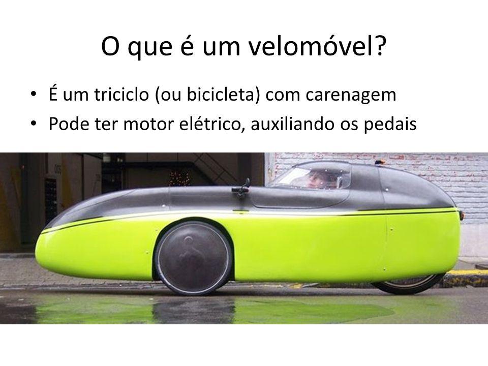 O que é um velomóvel? É um triciclo (ou bicicleta) com carenagem Pode ter motor elétrico, auxiliando os pedais