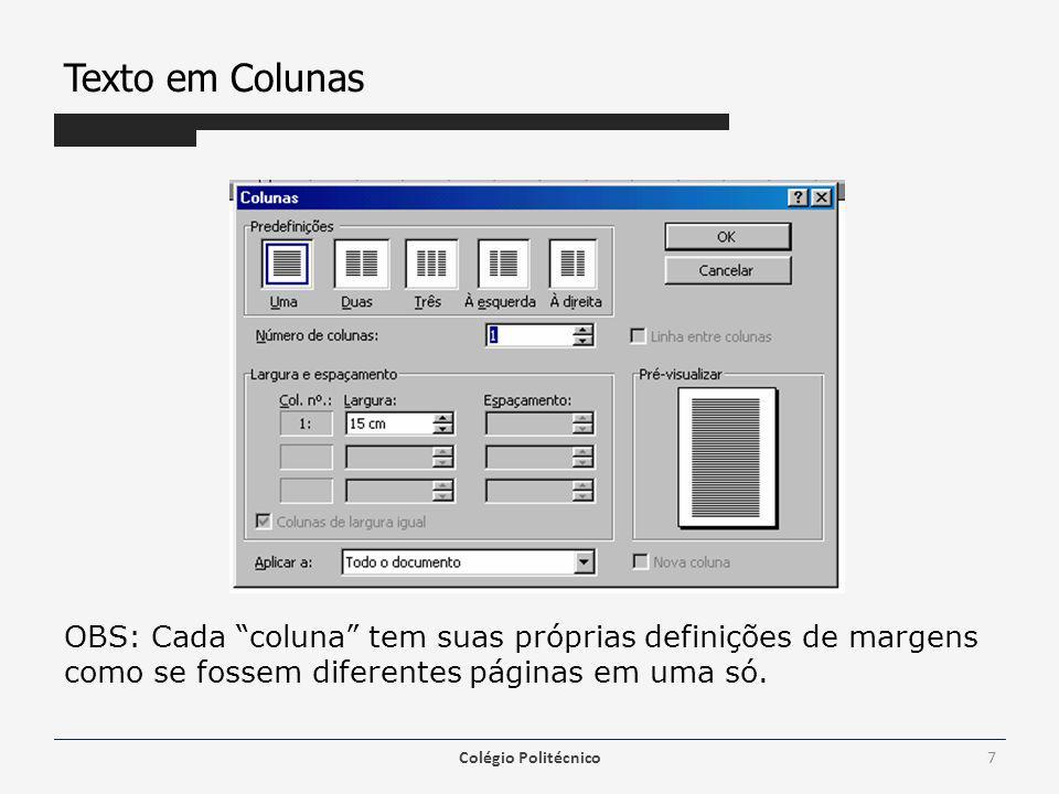 Texto em Colunas OBS: Cada coluna tem suas próprias definições de margens como se fossem diferentes páginas em uma só.